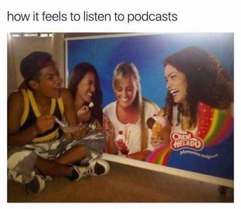 Text: how it feels to listen to podcasts